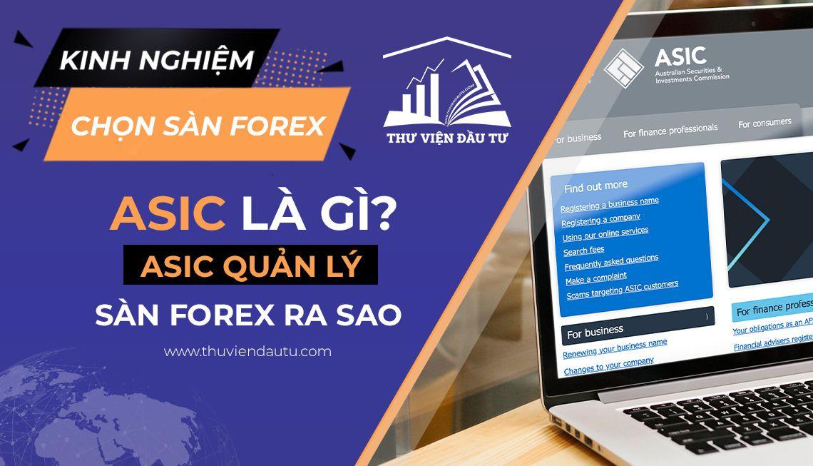 Asic là gì Asic quản lý sàn Forex ra sao