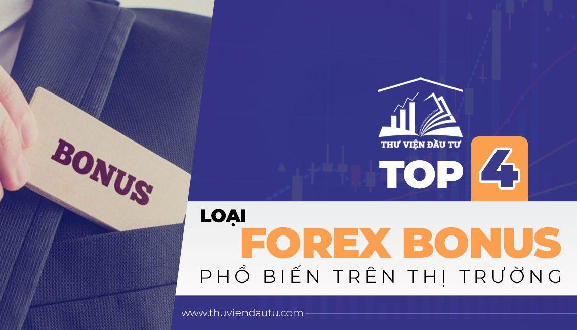 Top 4 loại forex bonus phổ biến
