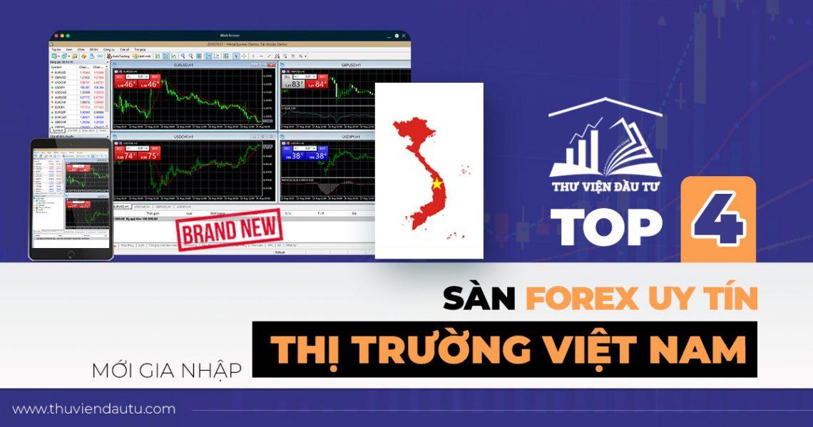 Top 4 sàn forex uy tín mới gia nhập vào thị trường Việt Nam