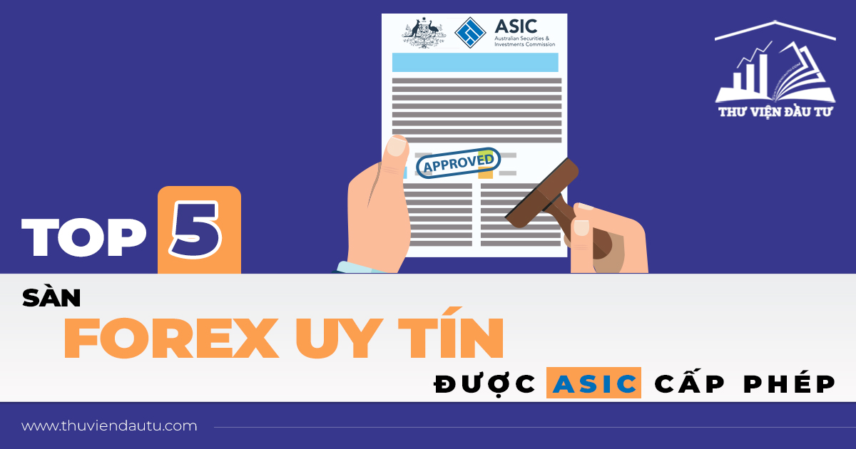 Top 5 sàn forex uy tín được ASIC cấp phép